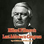 Millard Fillmore's Last Address to Congress | Millard Fillmore