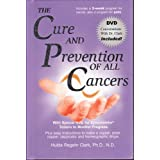 The Cure and Prevention of All Cancersby Hulda R. Clark
