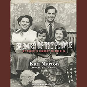 Enemies of the People: My Family's Journey to America | [Kati Marton]