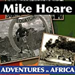 Mike Hoare's Adventures in Africa | Mike Hoare