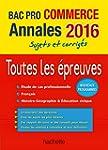 Annales 2016 Le Tout-En-Un Bac Pro Co...