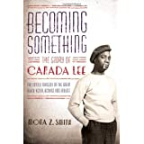 Becoming Something: The Story of Canada Leeby Mona Z. Smith