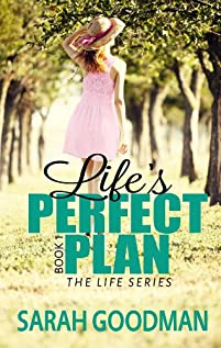 (FREE on 7/8) Life's Perfect Plan by Sarah Goodman - http://eBooksHabit.com