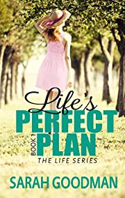 Life's Perfect Plan (The Life Series Book 1)