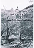 img - for NOCCALULA: Cherokee Princess of Alabama book / textbook / text book