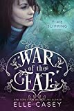 Time Slipping (War of the Fae Book 8) (English Edition)