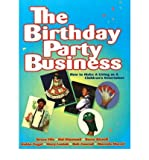 img - for The Birthday Party Business: How to Make a Living as a Children's Entertainer (Paperback) - Common book / textbook / text book