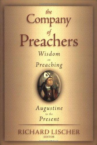 The Company of Preachers: Wisdom on Preaching, Augustine...