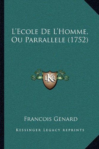 L'Ecole de L'Homme, Ou Parrallele (1752)