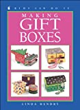 Making Gift Boxes (Kids Can Do It) (1550745034) by Hendry, Linda