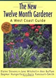 The New Twelve Month Gardener: A West Coast Guide (1552850633) by Stevens, Elaine