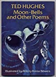 Moon Bells and Other Poems (0370307623) by Ted Hughes