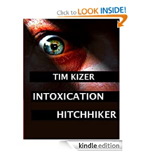 Intoxication (a psycho thriller) Tim Kizer