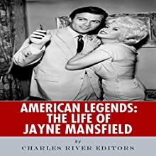American Legends: The Life of Jayne Mansfield (       UNABRIDGED) by Charles River Editors Narrated by Roy Wells