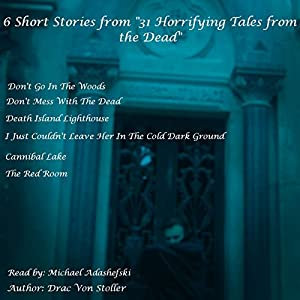 6 Short Stories from '31 Horrifying Tales from the Dead' Audiobook