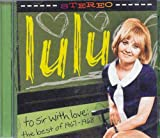 To Sir With Love: The Best Of 1967 - 1968 Lulu