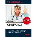 """Traumjobs / Chefarzt: >Mit den richtigen Bewerbungstipps punkten >Ein authentisches Bild vom Berufsalltag >Die Anforderungen der Zukunftvon """"Fritz Grupe"""""""
