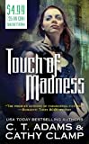 Touch of Madness (The Thrall, Book 2) (076536512X) by Adams, C. T.