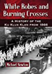 White Robes and Burning Crosses: A Hi...