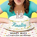 Finally Audiobook by Wendy Mass Narrated by Kathleen McInerney