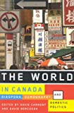 img - for The World in Canada: Diaspora, Demography, and Domestic Politics book / textbook / text book