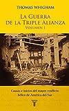 img - for La Guerra de la Triple Alianza Vol. I (Spanish Edition) book / textbook / text book