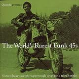 Quantic Presents the World's Rarest Funk 45s Vol.2: Sixteen Heavy-Weight Super-Tough Deep-Funk Ultra-Rarities