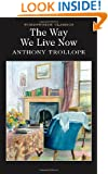 The Way We Live Now (Wordsworth Classics)