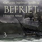 Befriet (Brændemærket-trilogien 3)   Catharina Ingelman-Sundberg
