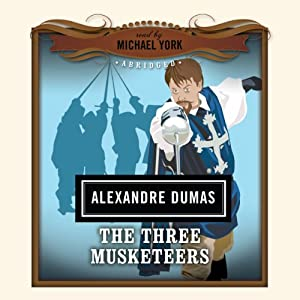 The Three Musketeers: The Classics Read by Celebrities | [Alexandre Dumas]