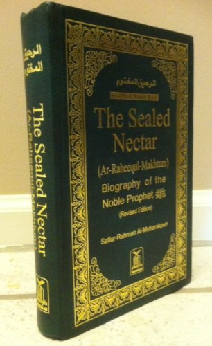 The Sealed Nectar (Ar-Raheequl-Makhtum) Biography Pf the Nobel Prophet (Sealed Nectar compare prices)