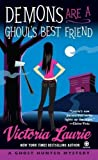 Demons Are a Ghoul's Best Friend (Ghost Hunter Mysteries, Book 2) by Laurie, Victoria (2008) Mass Market Paperback