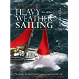 Adlard Coles' Heavy Weather Sailing, Sixth Editionby Peter Bruce