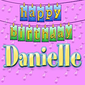 Amazon.com: Happy Birthday Danielle (Personalized): Ingrid DuMosch