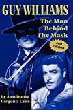 img - for Guy Williams: The Man Behind the Mask book / textbook / text book
