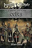 Legends of History: Fun Learning Facts About Celts: Illustrated Fun Learning For Kids