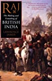 Raj: The Making and Unmaking of British India (0312263821) by James, Lawrence