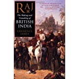 Raj: The Making and Unmaking of British India ~ Lawrence James