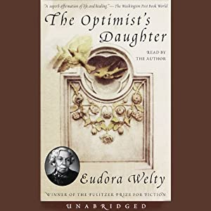 The Optimist's Daughter | [Eudora Welty]