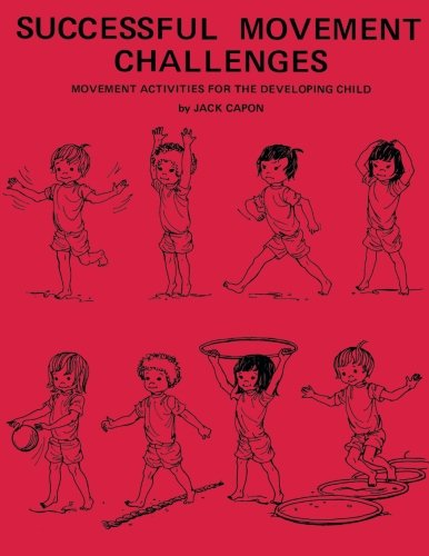 Successful Movement Challenges: Movement Activities for the Developing Child (Jack Capon compare prices)