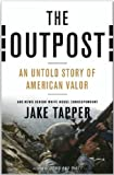 The Outpost {OUTPOST}: An Untold Story of American Valor by Jake Tapper (Nov 13, 2012) (THE OUTPOST)