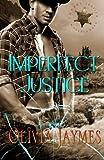 Imperfect Justice (Cowboy Justice Association) (Volume 6)