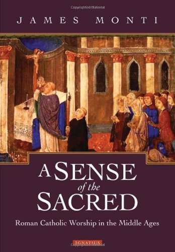 A Sense of the Sacred: Roman Catholic Worship in the Middle Ages