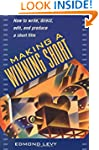 Making a Winning Short: How to Write,...