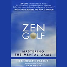 Zen Golf: Mastering the Mental Game Audiobook by Dr. Joseph Parent Narrated by Dr. Joseph Parent