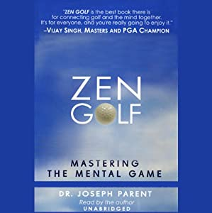Zen Golf: Mastering the Mental Game | [Dr. Joseph Parent]