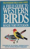 WESTERN BIRDS (PETERSON FIELD GUIDES) (039513692X) by ROGER TORY PETERSON