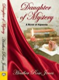 Daughter of Mystery (Novel of Alpennia)