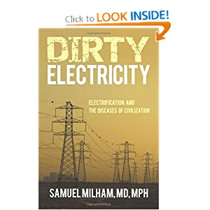 Samuel Milham - Dirty Electricity: Electrification and the Diseases of Civilization