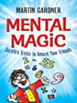 Mental Magic: Surefire Tricks to Amaz...